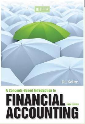 A concepts-based introduction to financial accounting (Paperback, 5th ed): D.L. Kolitz