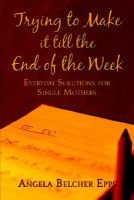 Trying to Make It Till the End of the Week (Paperback): Angela Belcher Epps