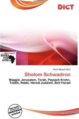 Sholom Schwadron (Paperback): Knutr Benoit