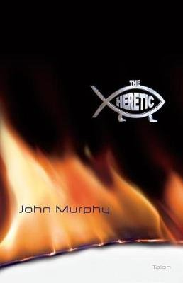 The Heretic (Paperback): John Murphy