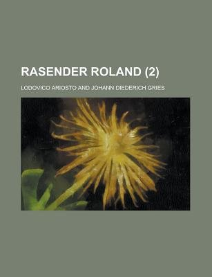 Rasender Roland (2) (English, German, Paperback): United States Congress House Select, Lodovico Ariosto