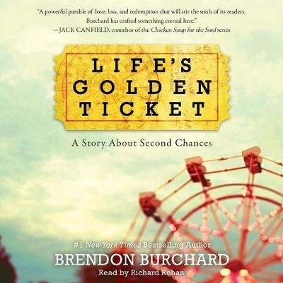 Life's Golden Ticket Lib/E - A Story about Second Chances (MP3 format, CD, abridged edition): Brendon Burchard