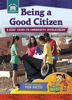 Being a Good Citizen - A Kids' Guide to Community Involvement (Hardcover): Rachelle Kreisman