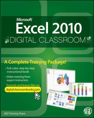 Microsoft Excel 2010 Digital Classroom (Electronic book text, 1st edition): AGI Training Team