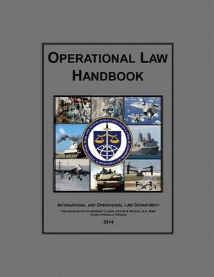 Operational Law Handbook - 2014 (Paperback): The Judge Advocate General And School