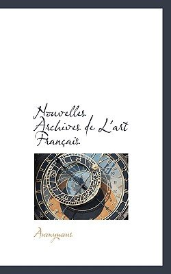 Nouvelles Archives de L'Art Fran Ais (Paperback): Anonymous