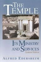 The Temple - Its Ministry and Services (Paperback, 2nd Revised edition): Alfred Edersheim