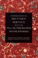 Reminiscences of Military Service with the 93rd Sutherland Highlanders 2004 (Paperback): Munro