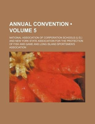 Annual Convention (Volume 5) (Paperback): National Association of Schools