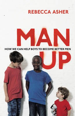 Man Up (Paperback): Rebecca Asher