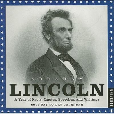 Abraham Lincoln 2011 (Calendar, 2011): Universe Publishing