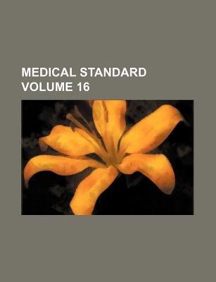 Medical Standard Volume 16 (Paperback): Books Group