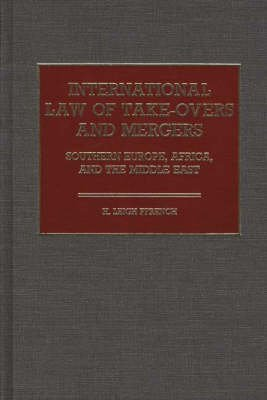 International Law of Take-overs and Mergers - Southern Europe, Africa, and the Middle East (Hardcover): H.L. Ffrench