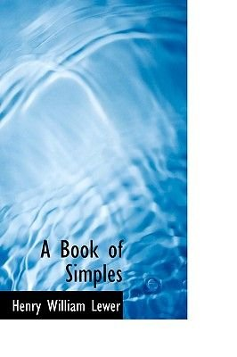 A Book of Simples (Paperback): Henry William Lewer