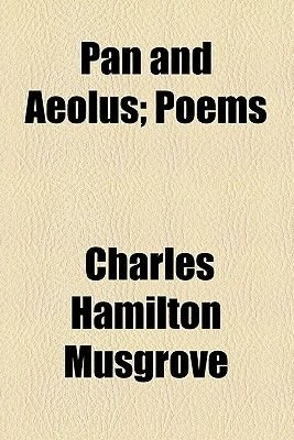 Pan and Aeolus; Poems (Paperback): Charles Hamilton Musgrove