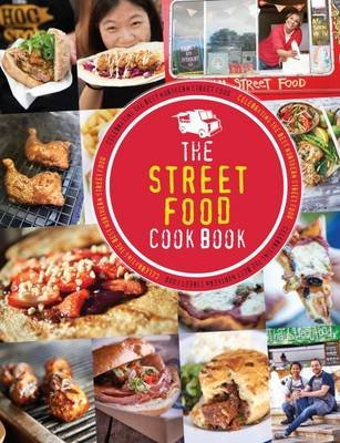 The Street Food Cook Book - Celebrating the Best Northern Street Food (Paperback): Kate Eddison
