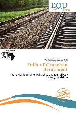 Falls of Cruachan Derailment (Paperback): Wade Anastasia Jere