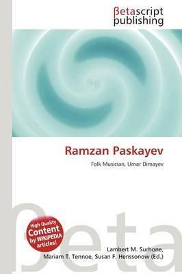 Ramzan Paskayev (Paperback): Lambert M. Surhone, Mariam T. Tennoe, Susan F. Henssonow