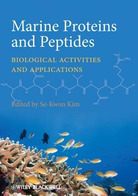 Marine Proteins and Peptides - Biological Activities and Applications (Hardcover): Se-Kwon Kim