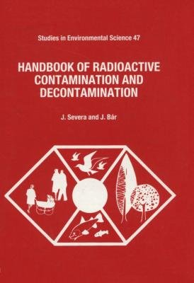 Handbook of Radioactive Contamination and Decontamination (Electronic book text): Jan Severa, J. Severa, J B R, J. Bar