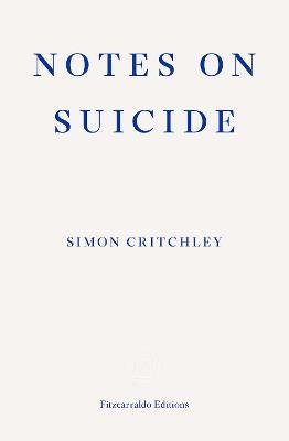 Notes on Suicide (Paperback, New edition): Simon Critchley