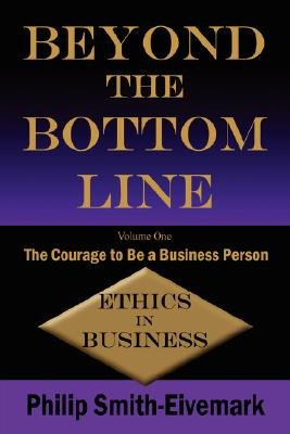 Beyond the Bottom Line (Paperback): Philip Smith-Eivemark