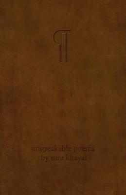 (Unspeakable Poems) (Paperback): Sara Khayat