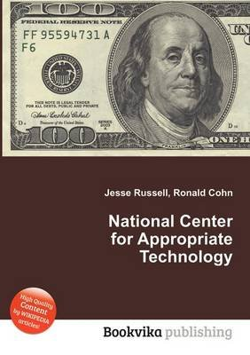 National Center for Appropriate Technology (Paperback): Jesse Russell, Ronald Cohn