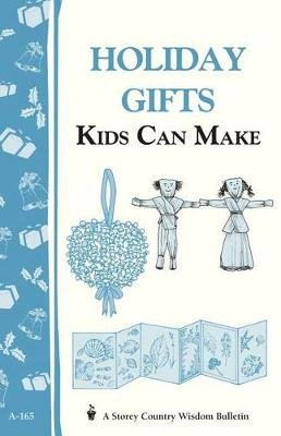 Holday Gifts Kids Can Mak (Paperback): X