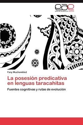 La Posesion Predicativa En Lenguas Taracahitas (Spanish, Paperback): Fany Muchembled