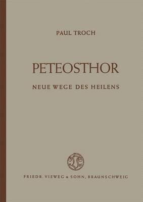 Peteosthor - Neue Wege Des Heilens (German, Paperback, Softcover Reprint of the Origi ed.): Paul Troch
