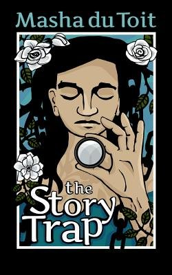 The Story Trap - The Sisters: Book 1 (Paperback): Masha du Toit