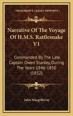 Narrative of the Voyage of H.M.S. Rattlesnake V1 - Commanded by the Late Captain Owen Stanley, During the Years 1846-1850...