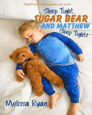 Sleep Tight, Sugar Bear and Matthew, Sleep Tight! - Personalized Children's Books, Personalized Gifts, and Bedtime Stories...