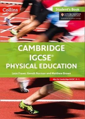 Cambridge IGCSE (TM) Physical Education Student's Book (Paperback, Edition): Leon Fraser