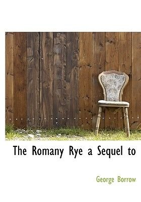 The Romany Rye a Sequel to (Paperback): George Borrow