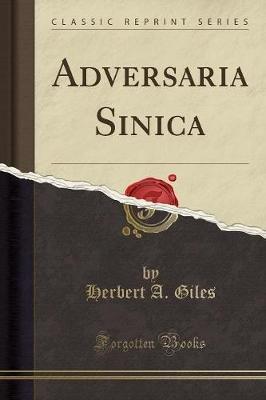 Adversaria Sinica (Classic Reprint) (Paperback): Herbert A. Giles