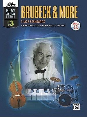 Brubeck & More - 9 Jazz Standards for Rhythm Section: Piano, Bass, & Drumset (Paperback): Alfred Publishing