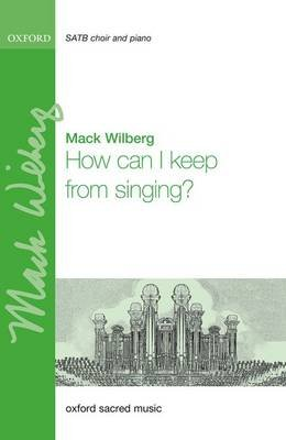 How can I keep from singing? (Sheet music, Vocal score): Mack Wilberg