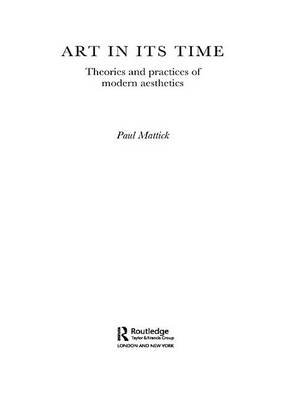 Art In Its Time - Theories and Practices of Modern Aesthetics (Electronic book text): Paul Mattick