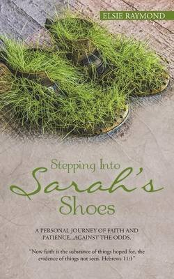 Stepping Into Sarah's Shoes (Paperback): Elsie Raymond