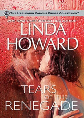 Tears of the Renegade (Electronic book text, ePub First edition): Linda Howard