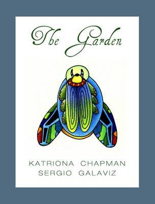 The Garden (Hardcover, First edition, limited to 50 numbered copies): Katriona Chapman, Sergio Galaviz