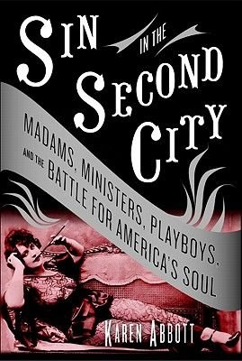 Sin in the Second City (Electronic book text): Karen Abbott