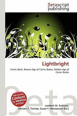 Lightbright (Paperback): Lambert M. Surhone, Mariam T. Tennoe, Susan F. Henssonow