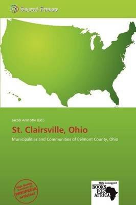 St. Clairsville, Ohio (Paperback): Jacob Aristotle