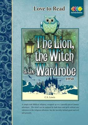 The Lion, the Witch and the Wardrobe - Love to Read (Paperback): Cornerstones Education Ltd