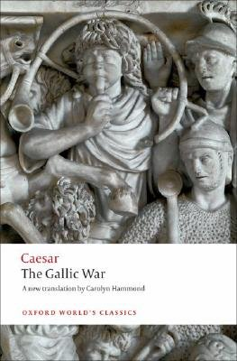 The Gallic War - Seven Commentaries on The Gallic War with an Eighth Commentary by Aulus Hirtius (Paperback): Julius Caesar
