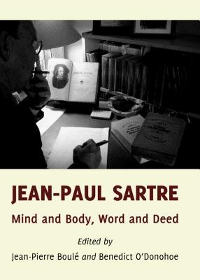 Jean-Paul Sartre - Mind and Body, Word and Deed (Paperback, Unabridged edition): Jean-Pierre Boule, Benedict O'Donohoe