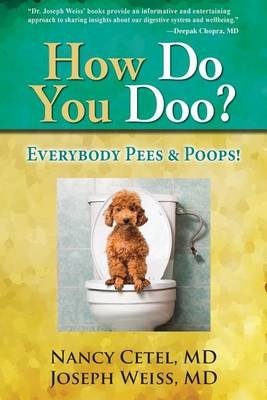 How Do You Doo? - Everybody Pees & Poops! (Electronic book text): Nancy Cetel, Joseph Weiss